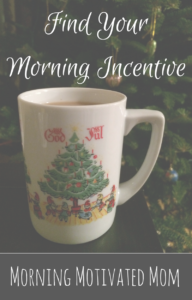 Find Your Morning Incentive