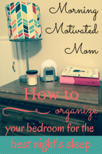 Morning Day Twelve How To Organize Your Bedroom For The