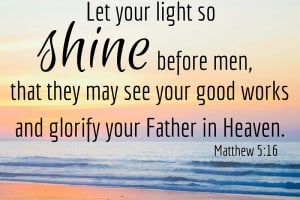 What Are Your Actions Teaching Your Children? Let your light so shine before men, that they may see your good works and glorify your Father in Heaven. Matthew 5:16