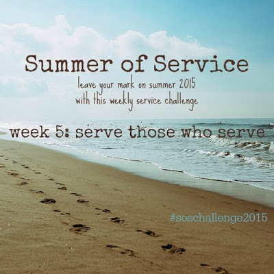 Featured Post July 2015_summer of service week 5-serve those who serve