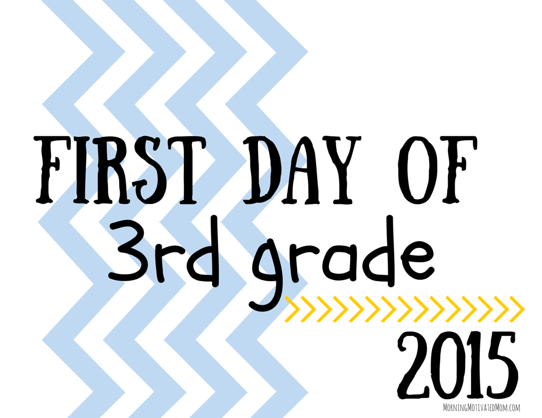 First Day of 3rd Grade 2015 - Morning Motivated Mom