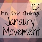 January Mini Goal: Daily Movement