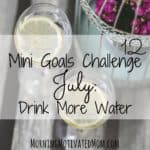 July Mini Goal: Drink More Water