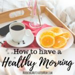 How to Have a Healthy Morning